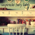 Inspiração: Fairy Lights