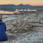 Viajando: Chile – Deserto do Atacama